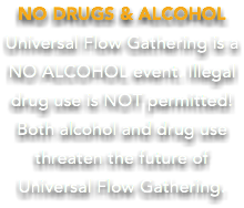 NO DRUGS & ALCOHOL Universal Flow Gathering is a